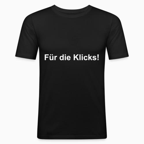 Für die Klicks! - Männer Slim Fit T-Shirt