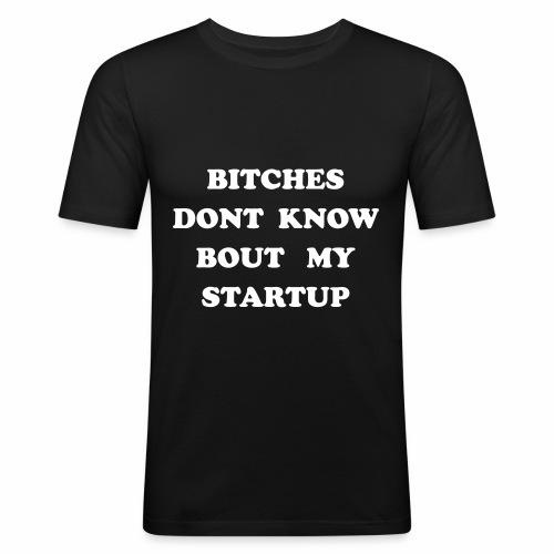 Bitches dont know - Men's Slim Fit T-Shirt