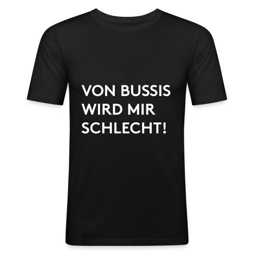 Von Bussis wird mir schlecht! - Männer Slim Fit T-Shirt