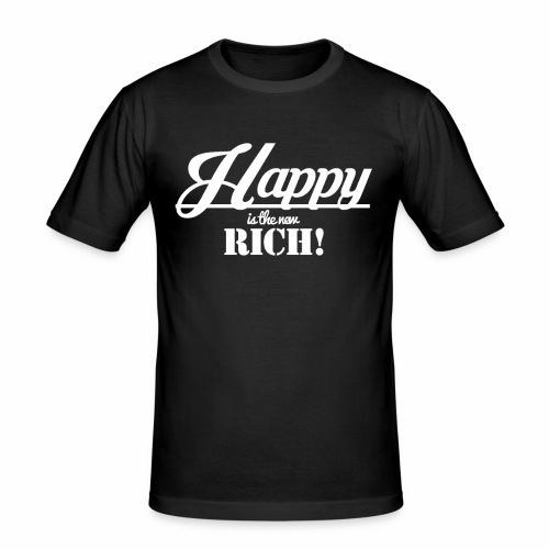 Happy is the new rich - Männer Slim Fit T-Shirt