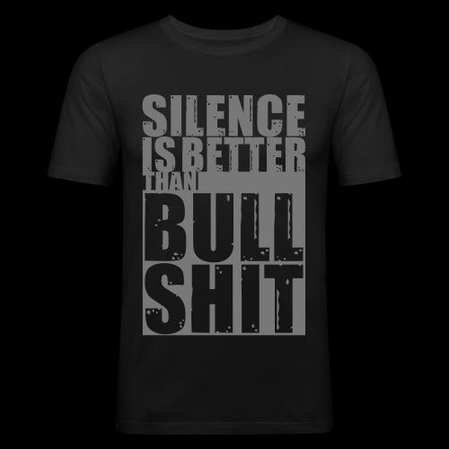 Silence is better than Bullshit - Männer Slim Fit T-Shirt