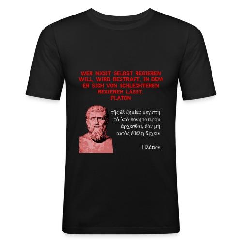 Platon: Wer nicht selbst regieren will - Männer Slim Fit T-Shirt