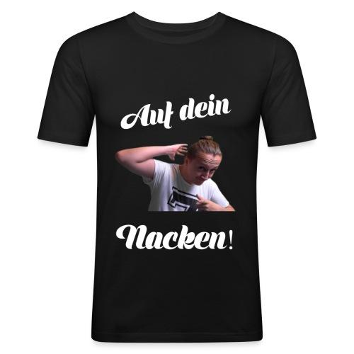 Auf dein Nacken! - Männer Slim Fit T-Shirt