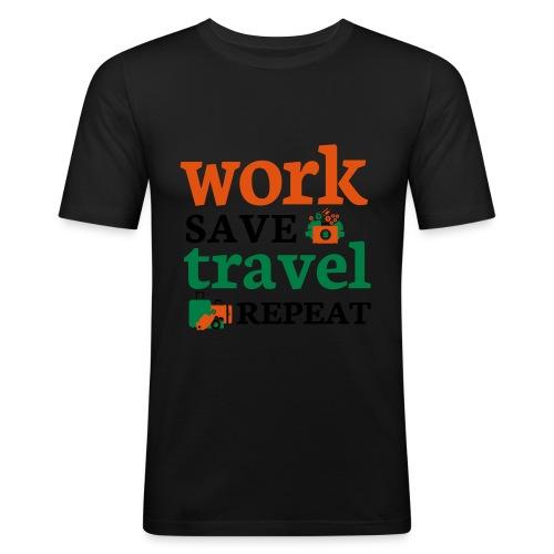 Work - Save - Travel - Repeat - slim fit T-shirt