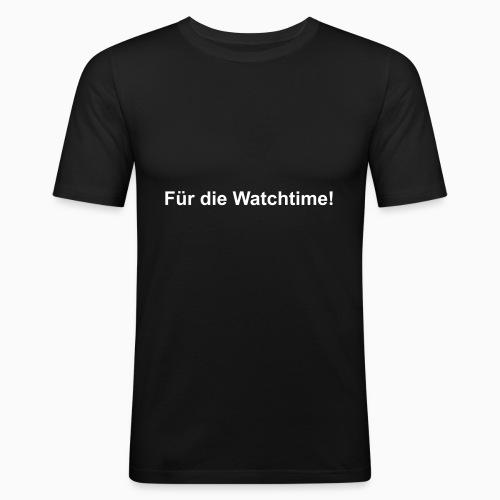 Für die Watchtime! - Männer Slim Fit T-Shirt