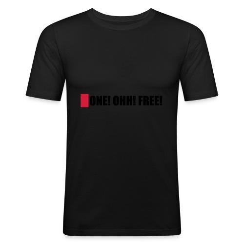 ONE! OHH! FREE! - Männer Slim Fit T-Shirt