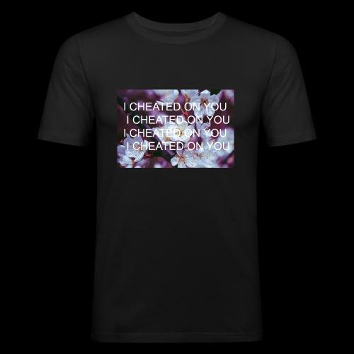 I CHEATED ON YOU - Obcisła koszulka męska