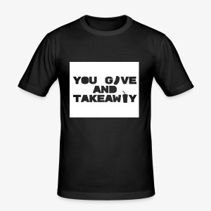 You give and take-away - Herre Slim Fit T-Shirt