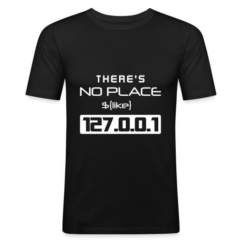 There is no place like 127.0.0.1 - Camiseta ajustada hombre