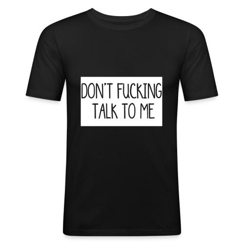 DONT F***ING TALK TO ME phone 4/4s - Maglietta aderente da uomo