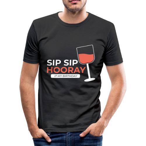 My Birthday sip sip hooray - Männer Slim Fit T-Shirt