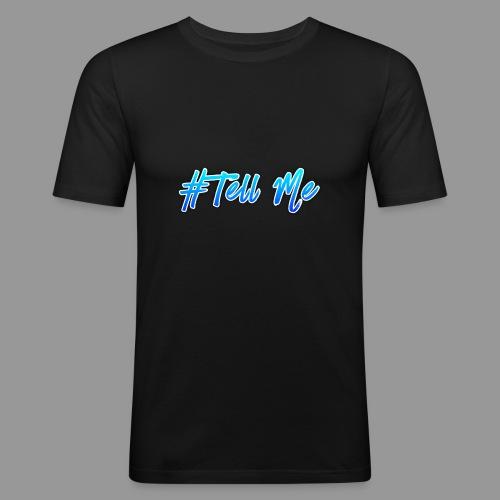 Tell Me - Men's Slim Fit T-Shirt