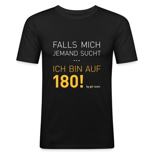 ... bin auf 180! - Männer Slim Fit T-Shirt