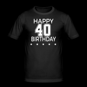 Happy 40th Birthday! - Männer Slim Fit T-Shirt