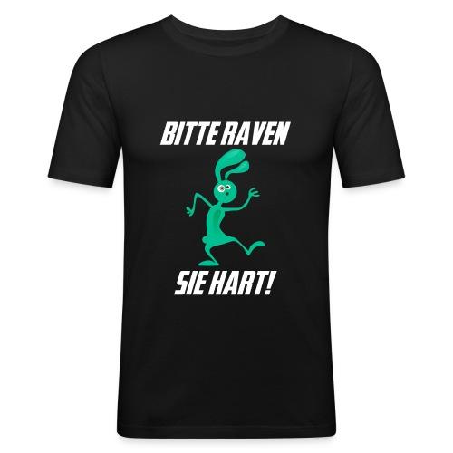 Bitte Raven Sie hart! - Männer Slim Fit T-Shirt