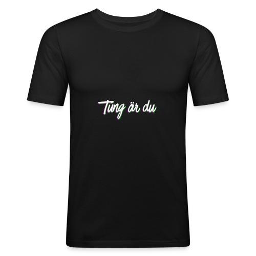 tung är du - Slim Fit T-shirt herr