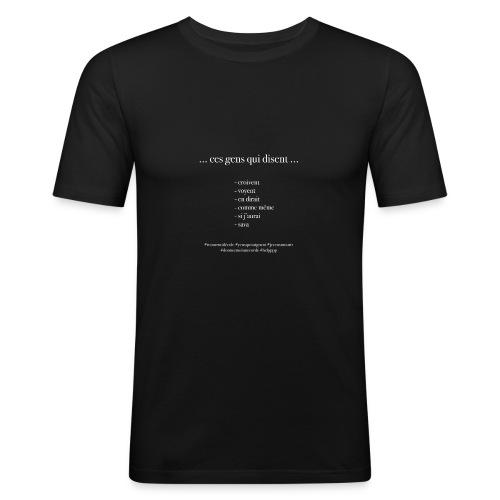 Ces gens qui croivent ... ! - T-shirt près du corps Homme