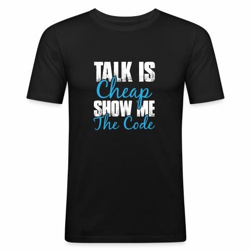 Talk is Cheap - Männer Slim Fit T-Shirt