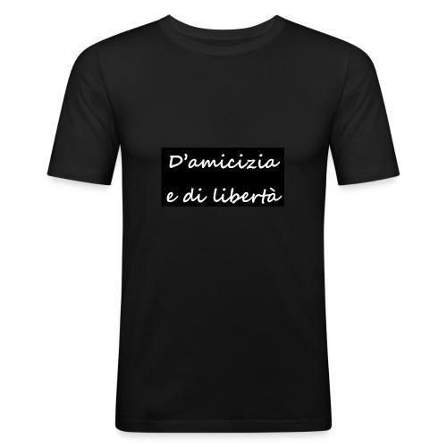 amicizia e libertà - T-shirt près du corps Homme