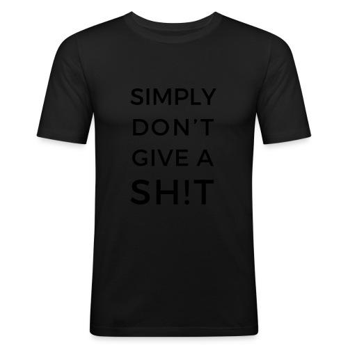 SIMPLY DON'T GIVE A SH!T - Maglietta aderente da uomo