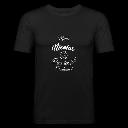 MERCI NICOLAS POUR TON JOLI CADEAU ! [BLANC] - T-shirt près du corps Homme