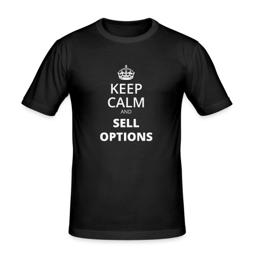 KEEP CALM AND SELL OPTIONS - Männer Slim Fit T-Shirt