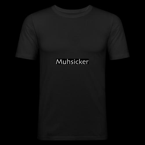 Muhsicker - Männer Slim Fit T-Shirt