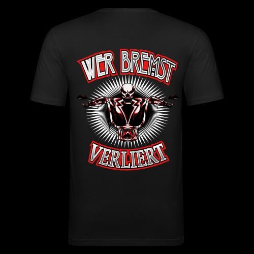 BIKER MOTIV WER BREMST VERLIERT MOTORRAD CHOPPER - Männer Slim Fit T-Shirt