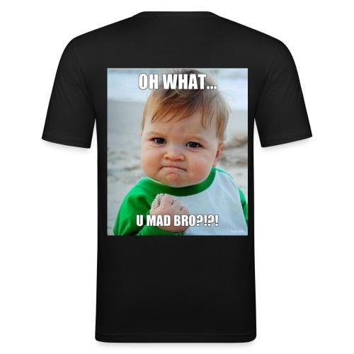 U mad bro - Slim Fit T-skjorte for menn