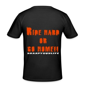 Braapyourlife Ride Hard - Männer Slim Fit T-Shirt