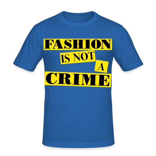 FASHION IS NOT A CRIME - Men's Slim Fit T-Shirt