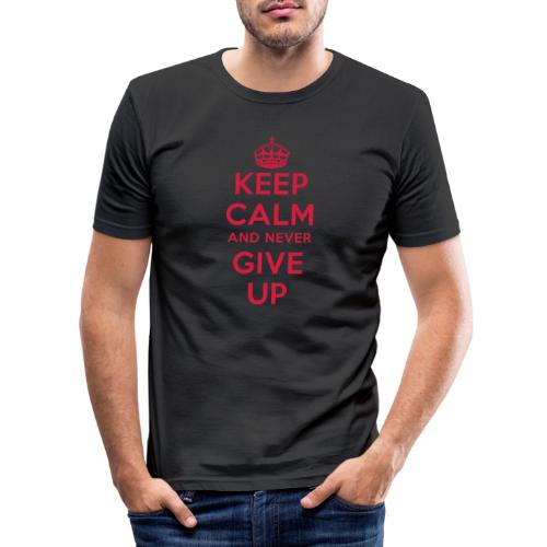 keep calm and never give up - Männer Slim Fit T-Shirt