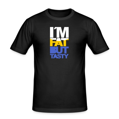 I´m fat but tasty - Camiseta ajustada hombre