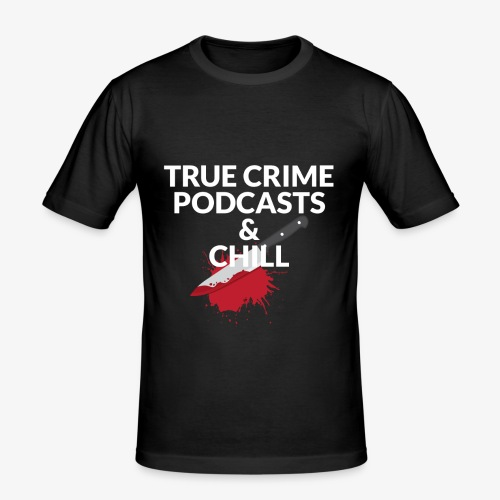 True crime podcasts and chill - Herre Slim Fit T-Shirt