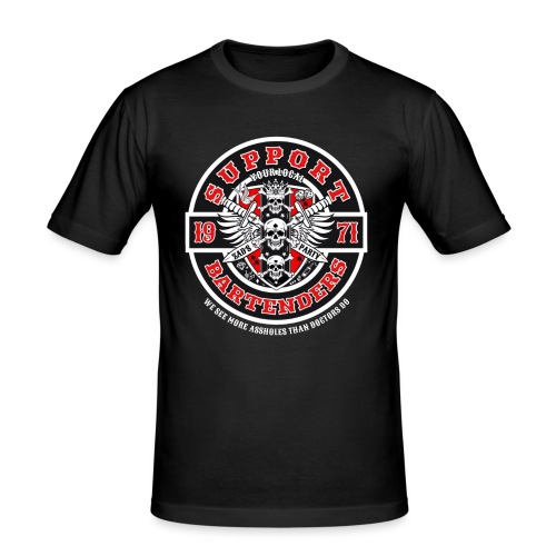 Support your local bartenders - slim fit T-shirt