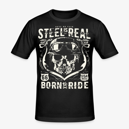 Have No Fear Is Real Born To Ride est 68 - Men's Slim Fit T-Shirt