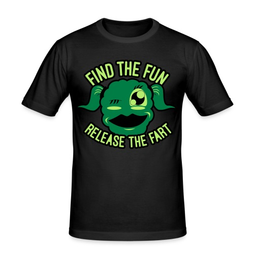 #GirlsOnly: Find The Fun - Release the Fart - Herre Slim Fit T-Shirt