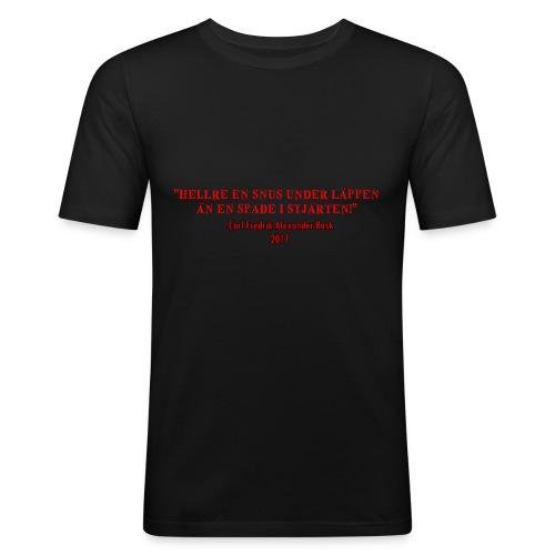 Hellre en snus under läppen - Slim Fit T-shirt herr