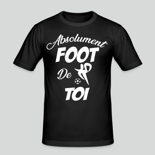 Absolument Foot De Toi (B) - T-shirt près du corps Homme