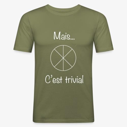 Mais...C'est trivial - Männer Slim Fit T-Shirt