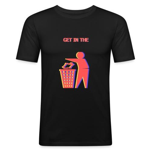 Get in the Bin! - Men's Slim Fit T-Shirt
