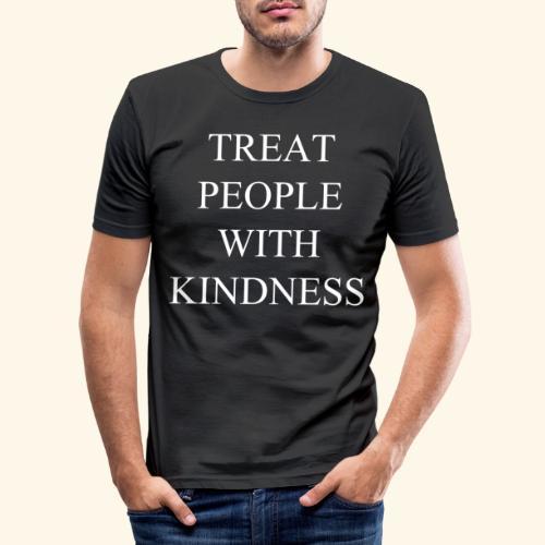 Treat people with kindess - Camiseta ajustada hombre