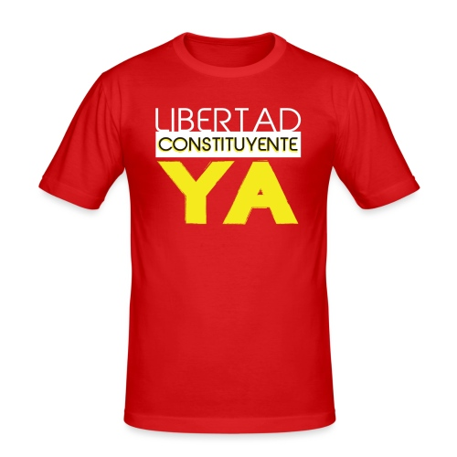 Libertad Consituyente ¡YA! - Camiseta ajustada hombre