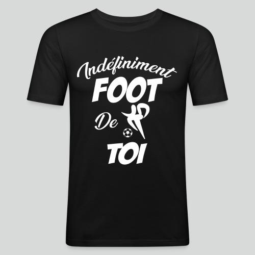 Indefiniment Foot De Toi (B) - T-shirt près du corps Homme