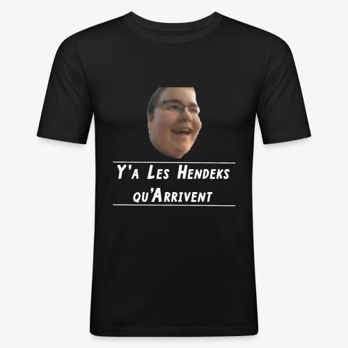 Y'a Les Hendeks qu'Arrivent - T-shirt près du corps Homme