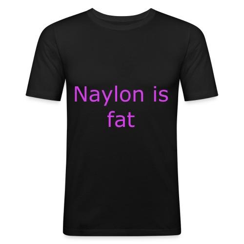 Naylon is fat - Men's Slim Fit T-Shirt