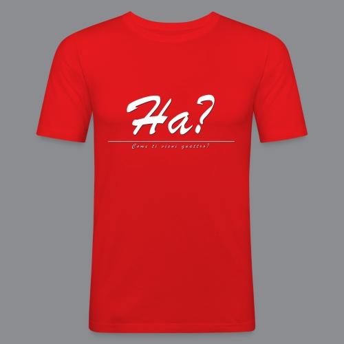 Ha? Come ti vieni quattro? - Männer Slim Fit T-Shirt
