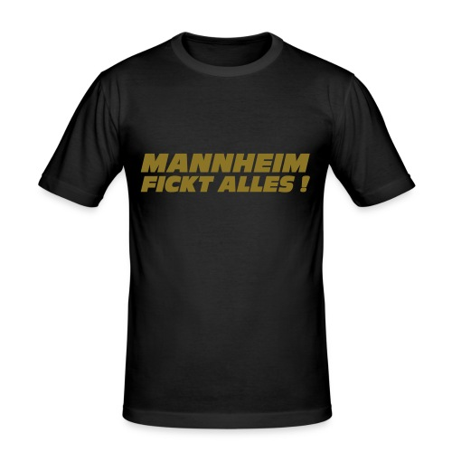 mannheim fickt alles 01 - Männer Slim Fit T-Shirt
