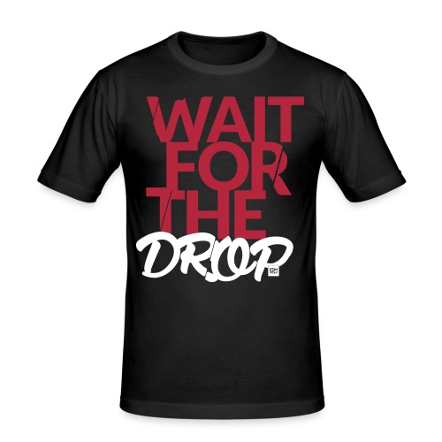 Wait for the Drop - Party - Männer Slim Fit T-Shirt