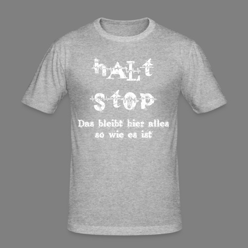 Halt Stop - Männer Slim Fit T-Shirt